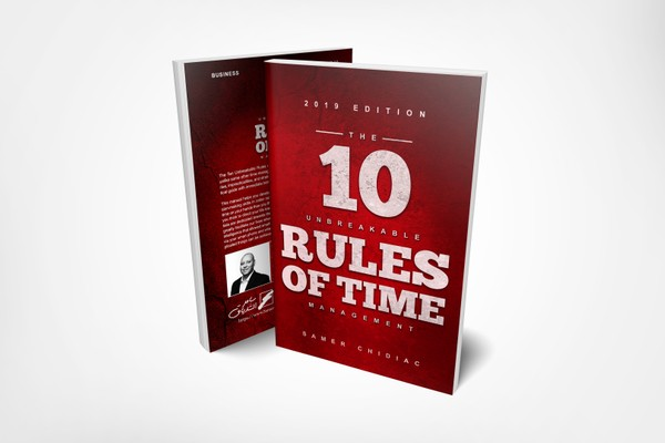 The 10 Unbreakable Rules of Time Management: 2019 Digital Edition