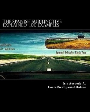 The Spanish Subjunctive Explained