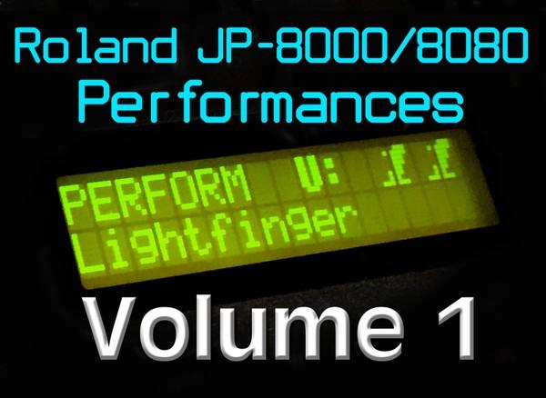 Lightfinger's Roland JP-8000 Performances - Volume 1