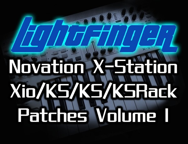 Lightfinger's Novation X-Station/Xio/KS4/KS5/KSRack Patches - Volume 1