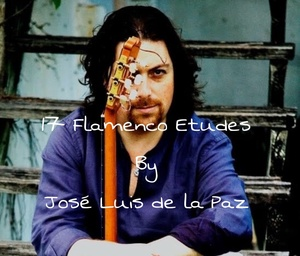 17 Flamenco Etudes by Jose Luis de la Paz