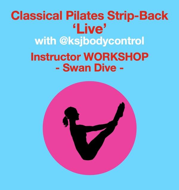 Sat 18 April 2020 - Virtual PILATES INSTRUCTOR WORKSHOP - Classical Pilates Strip-Back - Swan Dive