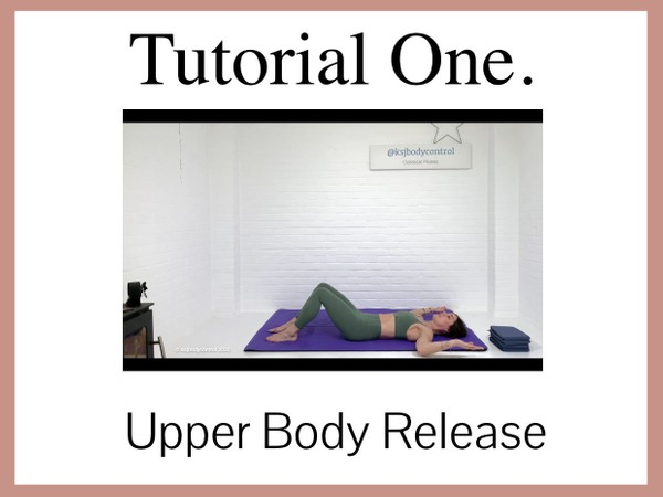 TUTORIAL 1 - Focus On: Release The Upper Body (57 mins)