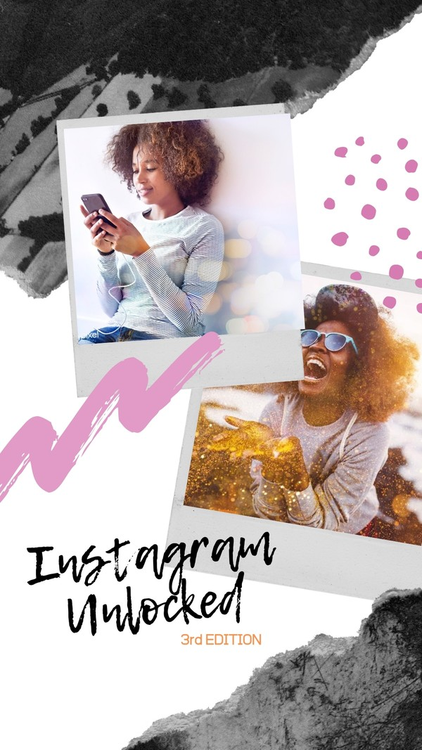 Instagram Unlocked - 3rd Edition
