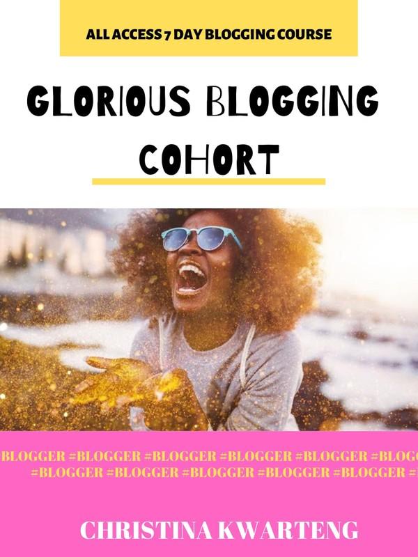 Glorious Blogging Cohort Materials