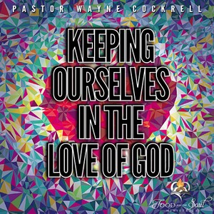 Keeping Ourselves in the Love of God