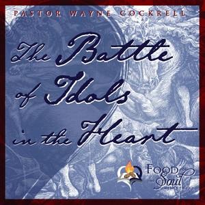 Battle of Idols in the Heart