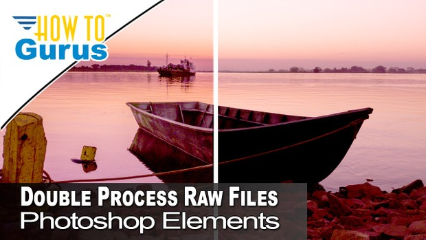 How To Adobe Photoshop Elements Camera Raw Double Processing Techniques Tutorial 2018 15 14 13 12