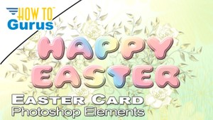 Photoshop Elements Happy Easter 2018 Greeting Card Project 2018 15 14 13 Tutorial