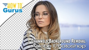 Background Removal and Change using Channels in Adobe Photoshop CC 2018 CS6 CS5 Tutorial