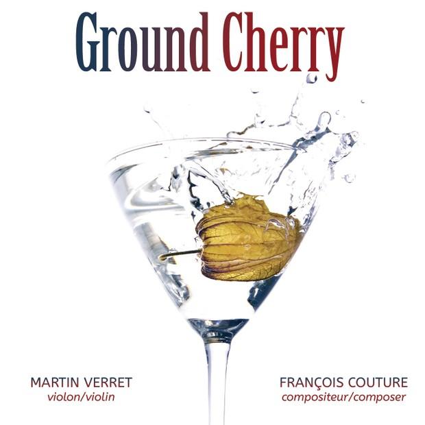 François Couture & Martin Verret _ GROUND CHERRY