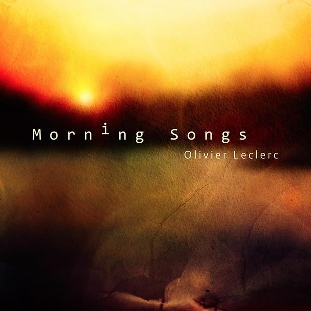 Olivier Leclerc - MORNING SONGS