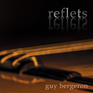 Guy Bergeron - REFLETS