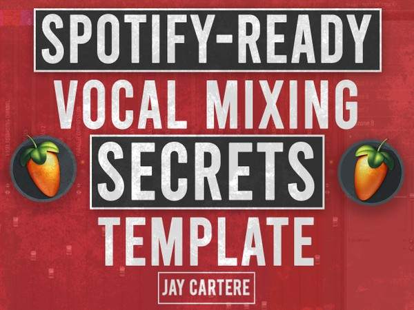 Spotify-Ready Vocal Mixing Secrets Template