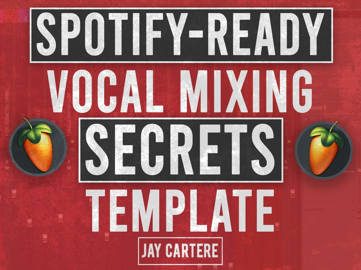 Spotify-Ready Vocal Mixing Secrets Template (FL Studio)