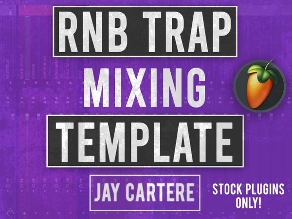 FL Studio RnB Trap Beat Mixing Template (STOCK PLUGINS ONLY)
