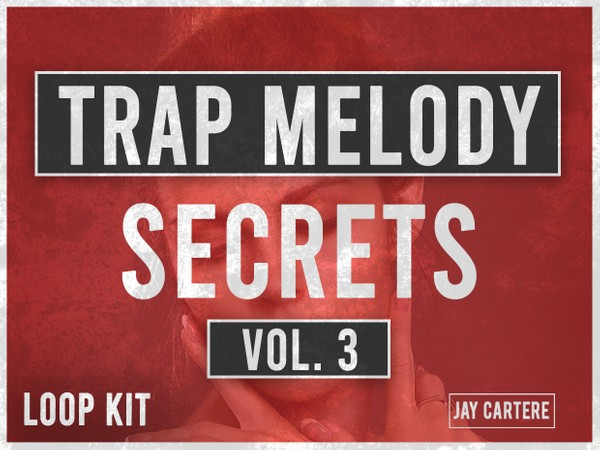 Trap Melody Secrets Vol 3 Loop Kit