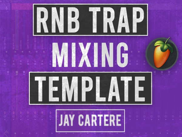 FL Studio RnB Trap Beat Mixing Template