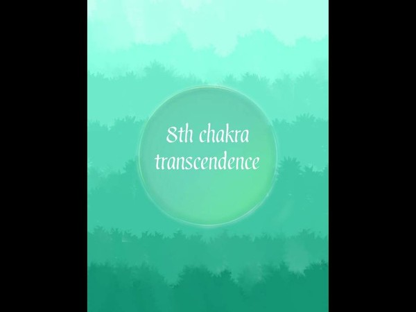 8th chakra transcendence