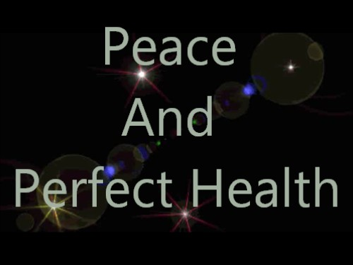 Peace And Perfect Health