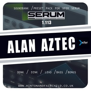 XFER SERUM - Alan Aztec