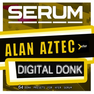 Alan Aztec - Donk Presets 2 For Xfer Records Serum - Alan Aztec