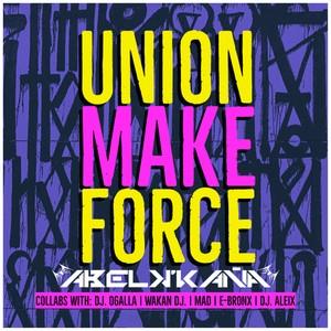 RECOPILATORIO: Abel k´kaña - Union Make Force