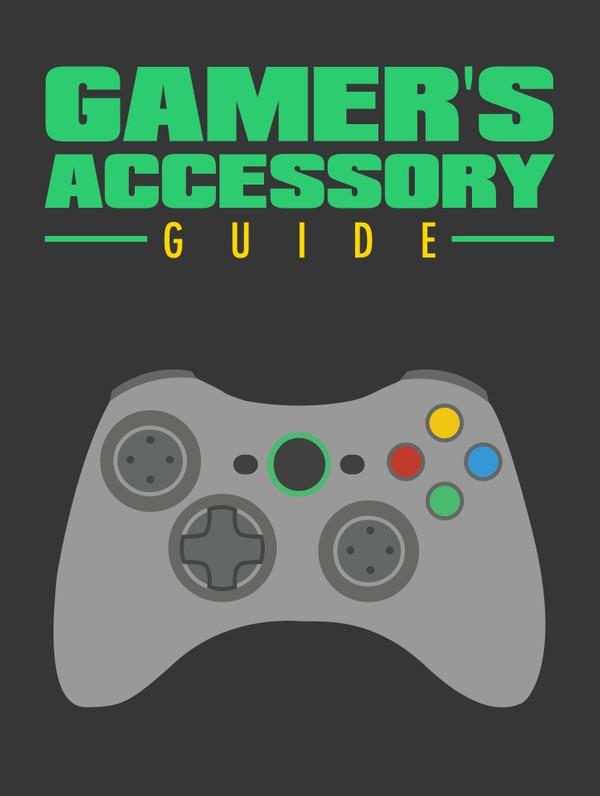 Gamer's Accessory Guide