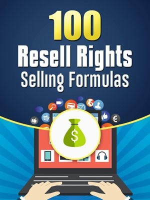 100 Resell Rights Selling Formulas