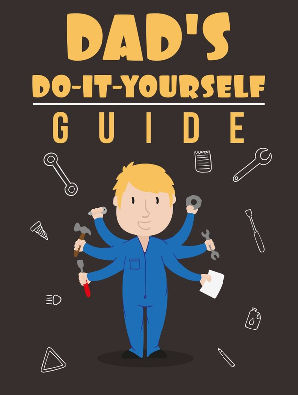 Dad's Do-It-Yourself Guide