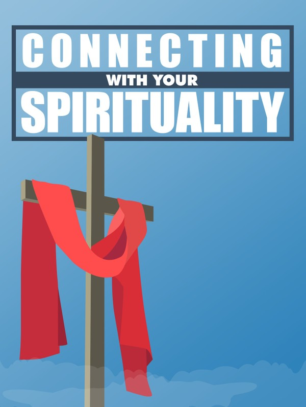 Connecting With Your Spirituality