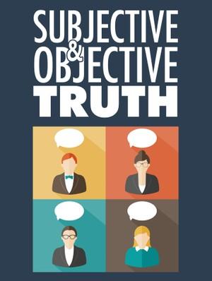Subjective & Objective Truth