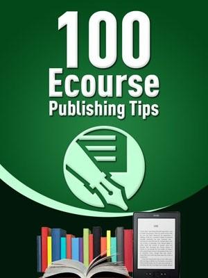 100 Ecourse Publishing Tips