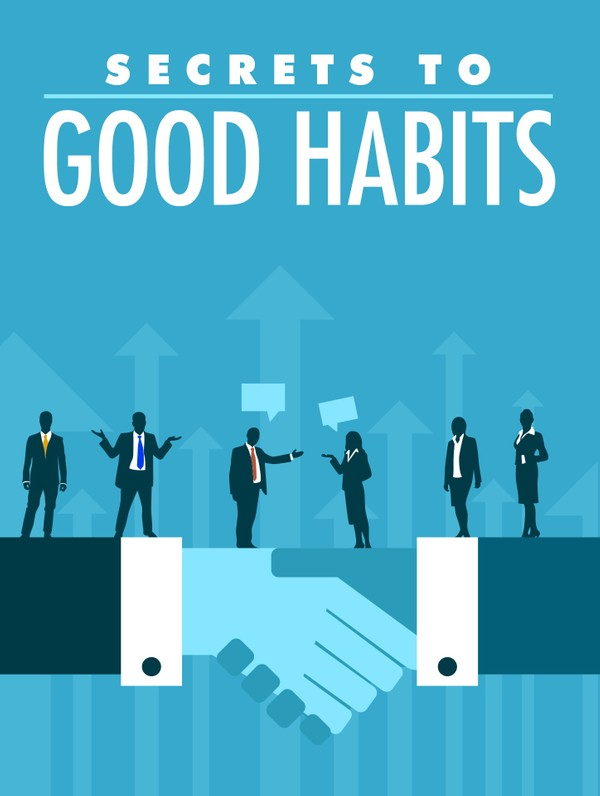 Secrets to Good Habits