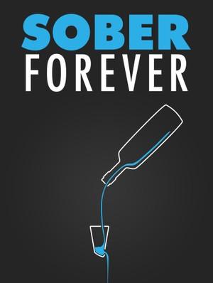Sober Forever