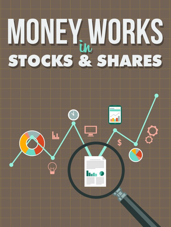 Money Works in Stocks & Shares