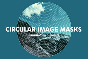 Circular Image Masks - Illustrator & Photoshop