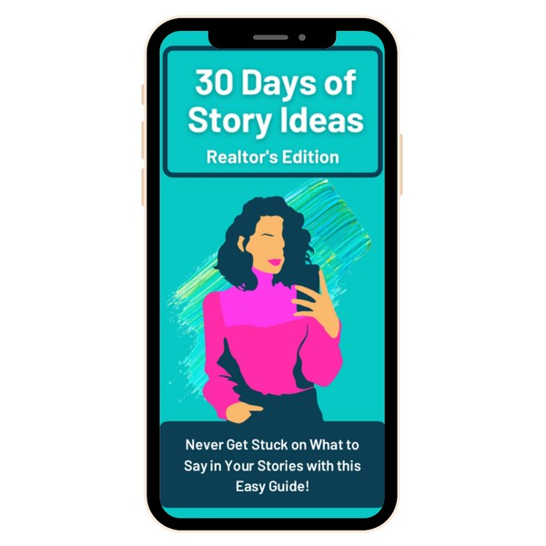 30 Days of Story Ideas for Realtors