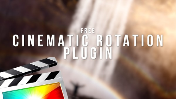 Free Cinematic Rotation Plugin - Final Cut Pro X