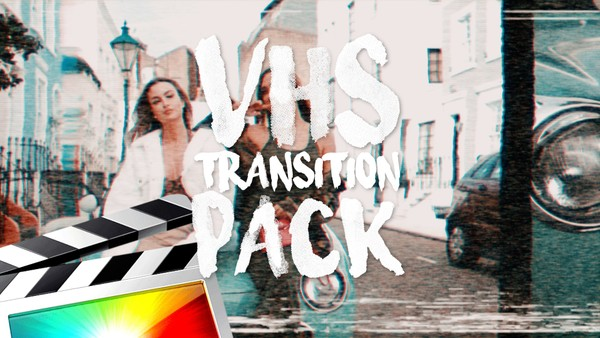 VHS Transition Pack - Final Cut Pro X