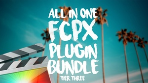 All In One Plugin Bundle - Final Cut Pro X - Tier Three