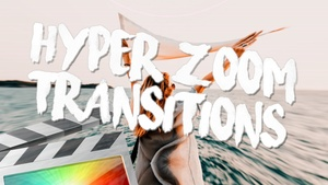 Hyper Zoom Transitions - Final Cut Pro X