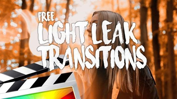 Free Light Leak Transitions - Final Cut Pro X - Ryan Nangle