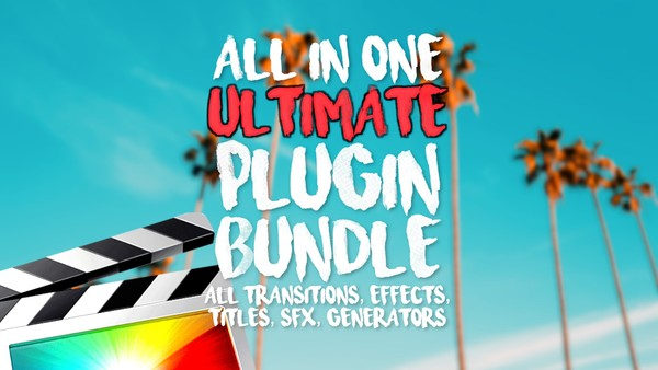 All In One Ultimate Plugin Bundle - Final Cut Pro X