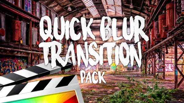 Quick Blur Transitions - Final Cut Pro X