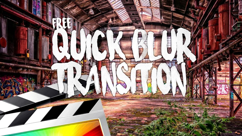 Free Quick Blur Transitions - Final Cut Pro X - Ryan Nangle