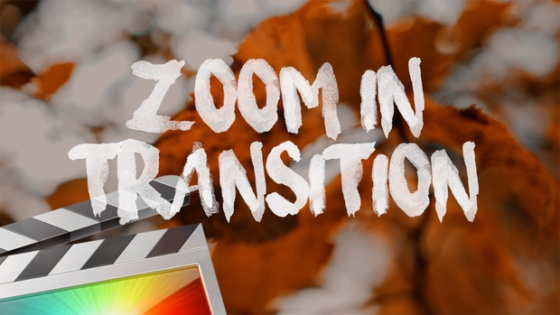 Zoom In Transition - Final Cut Pro X - Ryan Nangle