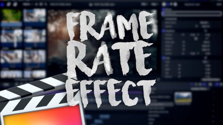 Frame Rate Effect - Final Cut Pro X
