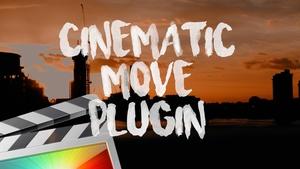 Cinematic Move Plugin - Final Cut Pro X