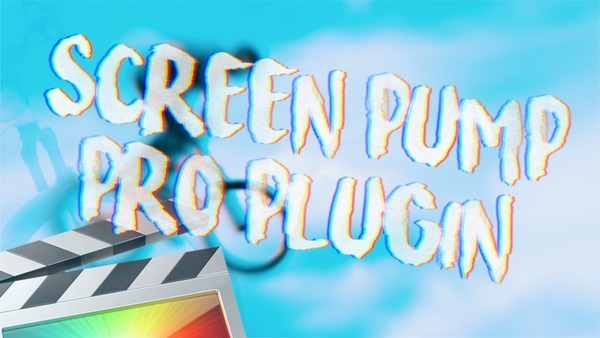 Screen Pump Pro Plugin - Final Cut Pro X